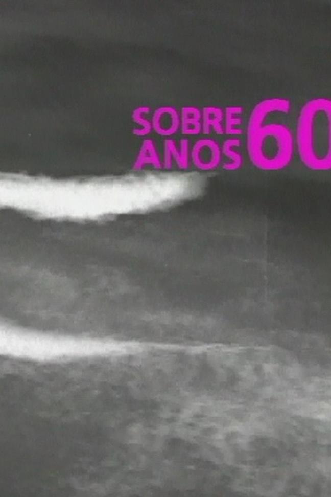 Sobre Anos 60