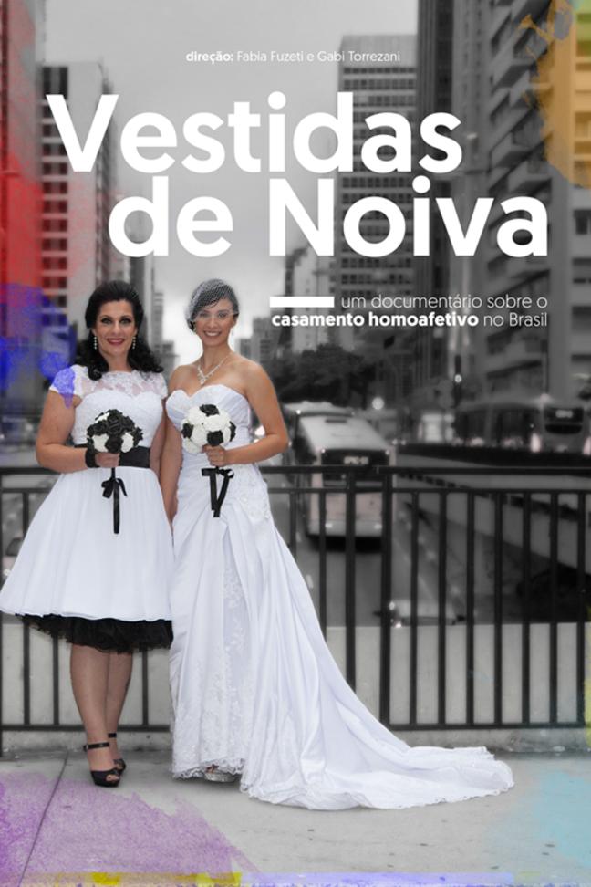 Vestidas de Noiva: um documentário sobre o casamento homoafetivo no Brasil