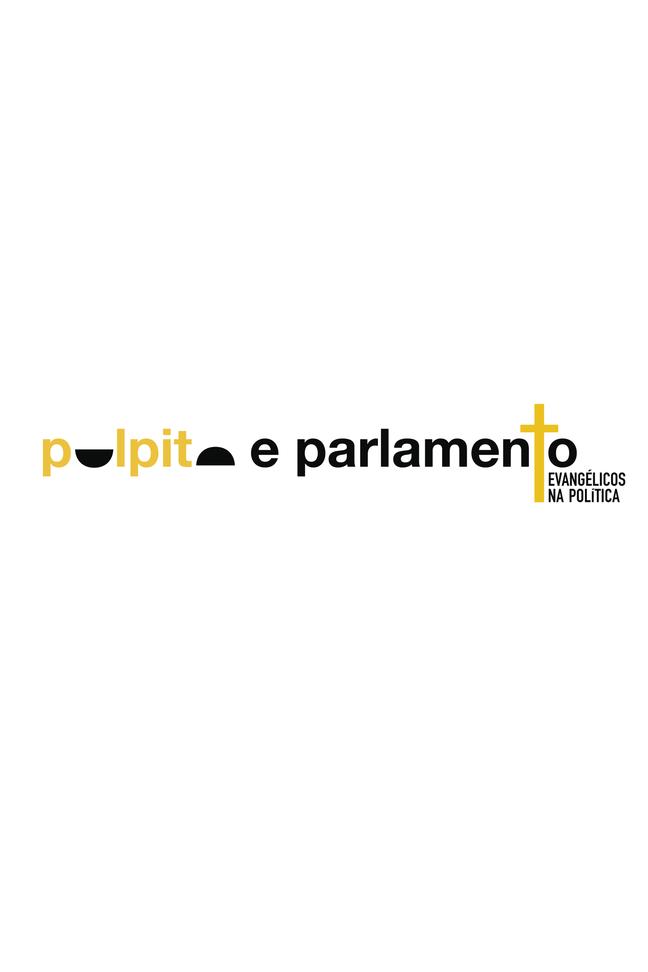 Púlpito e Parlamento: Evangélicos na Política