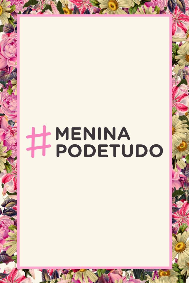#meninapodetudo - Machismo e violência contra a mulher na juventude