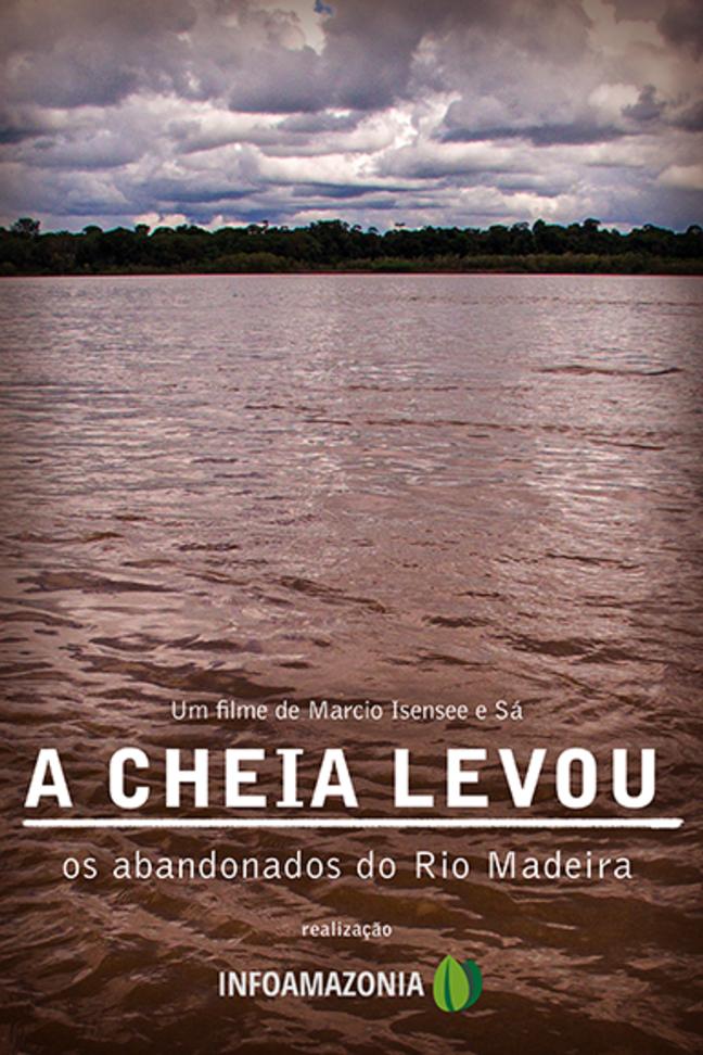 A CHEIA LEVOU: os abandonados do Rio Madeira