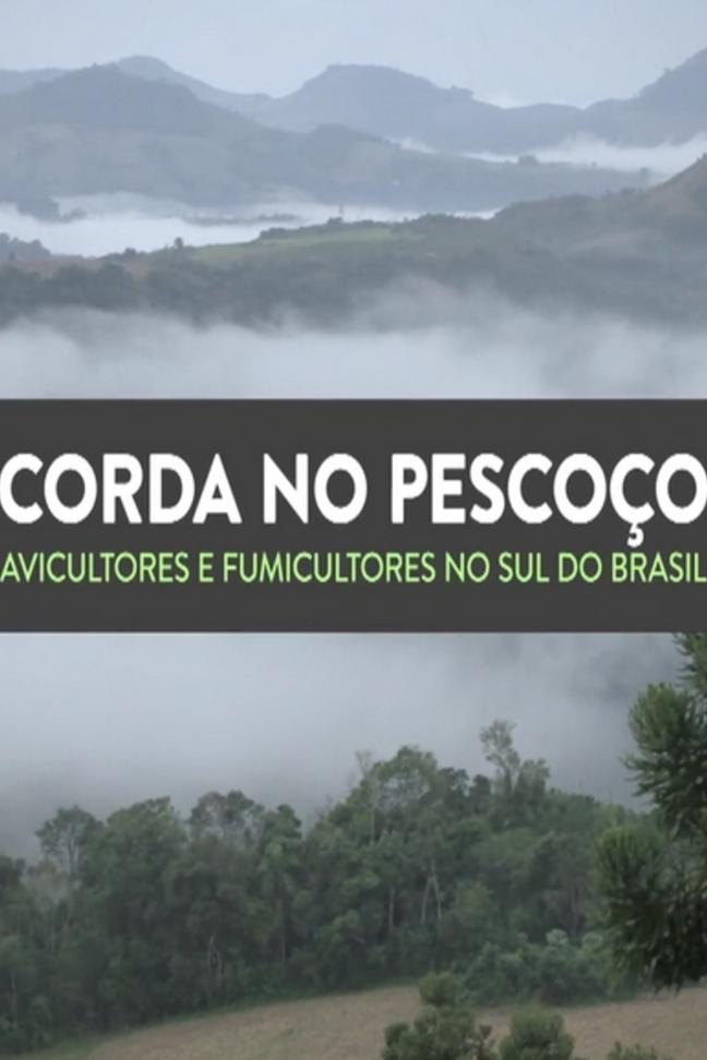Corda no Pescoço - Avicultores e fumilcutores no sul do Brasil