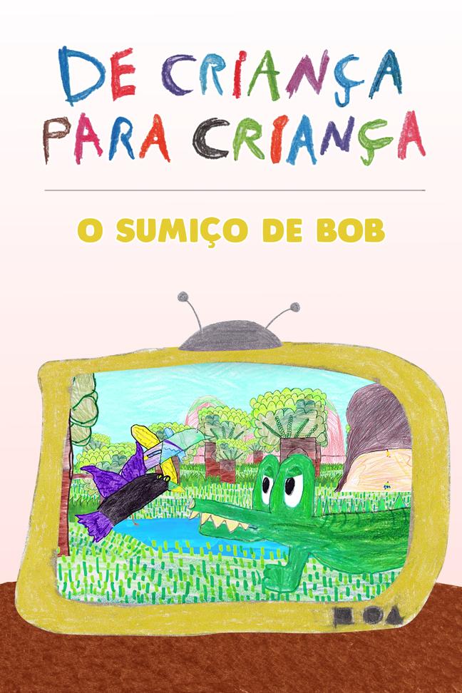 O Sumiço de Bob
