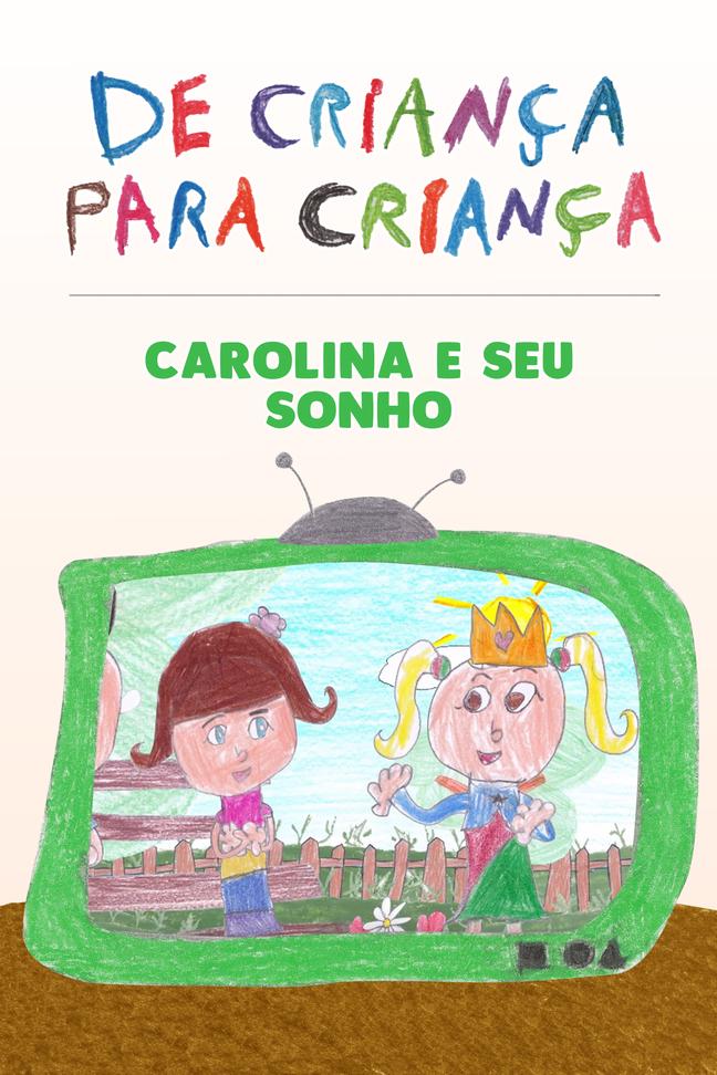 Carolina e seu sonho