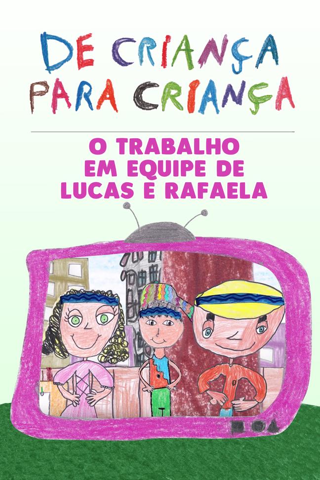 O Trabalho em Equipe de Lucas e Rafaela