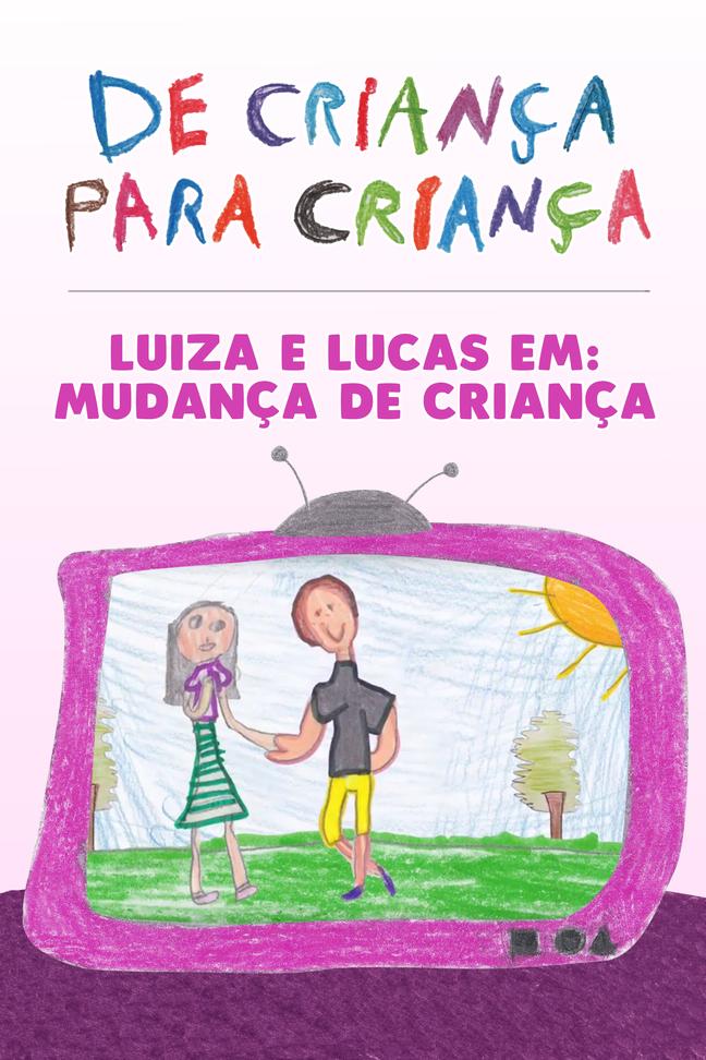 Luiza e Lucas em Mudança de Criança