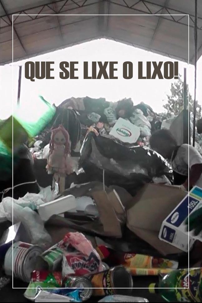 Que se lixe o lixo!