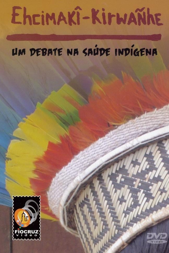 Ehcimakî Kirwañhe: um debate na saúde Indígena