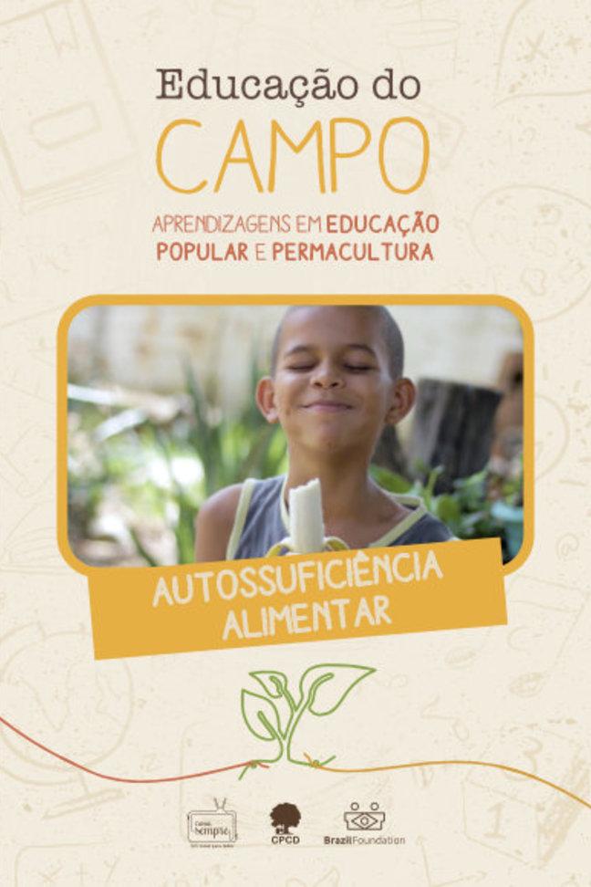 EP. 3 - Educação do Campo - AUTOSSUFICIÊNCIA ALIMENTAR