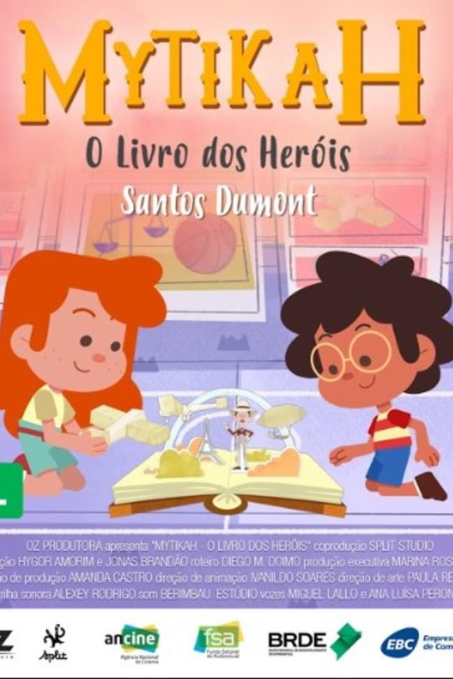 Mytikah - O livro dos heróis - EP04 Santos Dumont