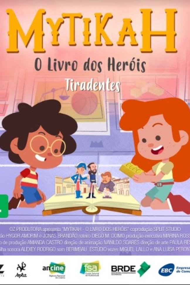 Mytikah - O livro dos heróis - EP13 Tiradentes