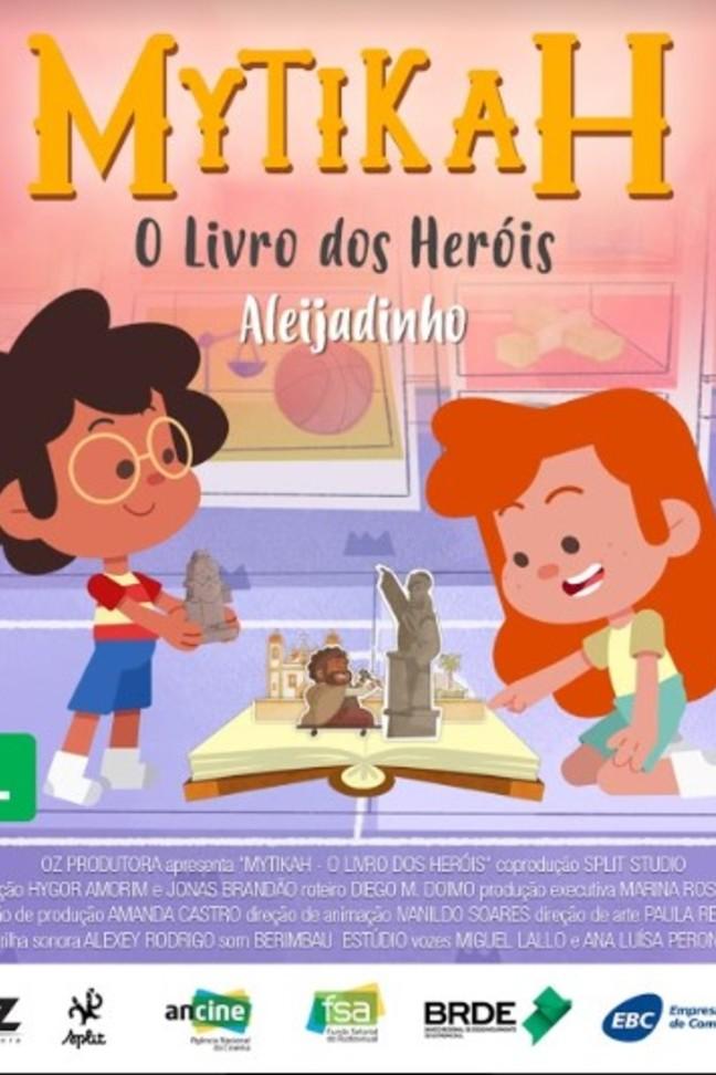 Mytikah - O livro dos heróis - EP.11 - Aleijadinho