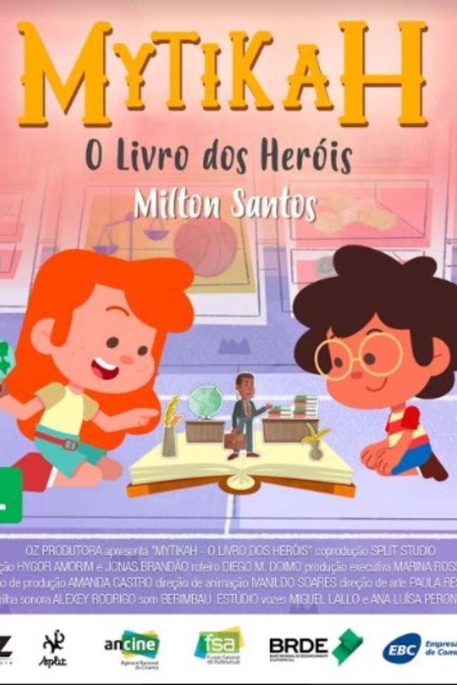 Mytikah - O livro dos heróis - EP10 Milton Santos
