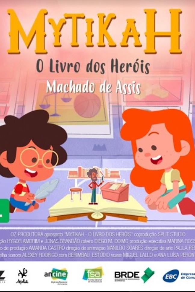 Mytikah - O livro dos heróis - EP07 Machado de Assis