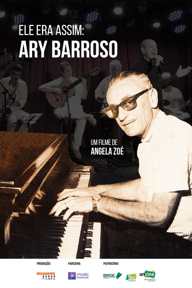 Ele Era Assim: Ary Barroso (Santos Film Fest)